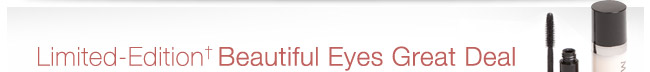 Limited-Edition Beautiful Eyes Great Deal