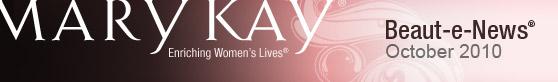 Mary Kay® |  Enriching Women's LivesSM  |  Beaut-e-News®  |  October 2010 width=
