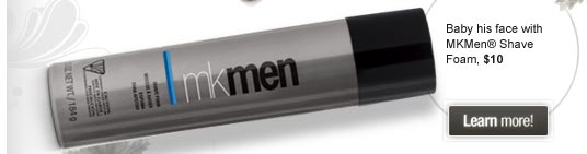Baby his face with MKMen® Shave Foam, $10 - Learn more!