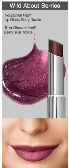 Wild About Berries. Nourishine Plus® Lip Gloss, Berry Dazzle. True Dimensions® Berry a la Mode.