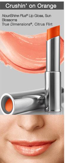 Cruisin' on Orange. Nourishine Plus® Lip Gloss, Sun Blossoms. True Dimensions® Citrus Flirt.