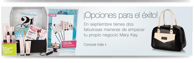¡Opciones para el éxito!             En septiembre tienes dos fabulosas maneras de empezar tu propio negocio Mary Kay.             Conoce más