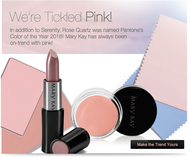 We're Tickled Pink! In addition to Serenity, Rose Quartz was named Pantone's Color of the Year 2016! Mary Kay has always been on-trend with pink! Make the Trend Yours.