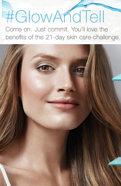 #GlowAndTell             Come on. Just commit. You'll love the benefits of the 21-day skin care challenge.