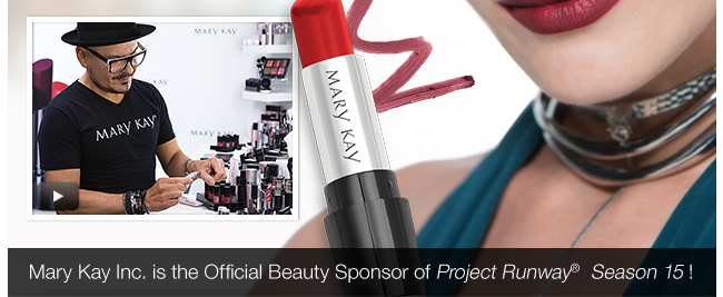 Mary Kay Inc. is the Official Beauty Sponsor of Project Runway® Season 15!