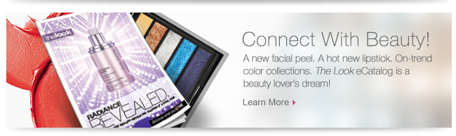 Connect With Beauty! A new facial peel. A hot new lipstick. On-trend color collections. The Look eCatalog is a beauty lover's dream! Learn More.