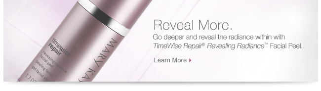 Reveal More. Go deeper and reveal the radiance within with TimeWise Repair® Revealing Radiance™ Facial Peel. Learn More