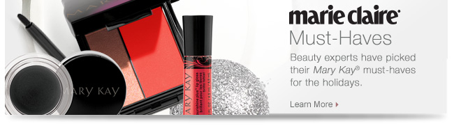 Marie Claire Must-Haves.             Beauty experts have picked their Mary Kay® must-haves for holiday.             Learn More