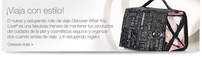 ¡Viaja con estilo! El nuevo y estupendo rollo de viaje Discover What You Love® es una fabulosa manera de mantener tus productos del cuidado de la piel y cosméticos seguros y organizados cuando andas de viaje. ¡Un estupendo regalo! Conoce más