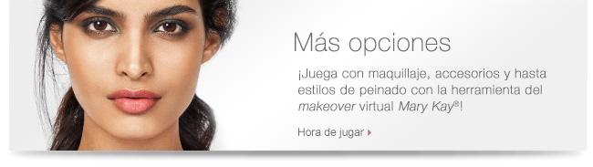 Más opciones             ¡Juega con maquillaje, accesorios y hasta estilos de peinado con la herramienta del makeover virtual Mary Kay®! Hora de jugar