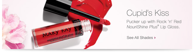 Cupid's Kiss |             Pucker up with Rock 'n' Red NouriShine Plus® Lip Gloss.             See All Shades
