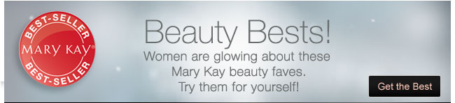 Beauty Bests! Women are glowing about these Mary Kay beauty faves. Try them for yourself! Get the Best.