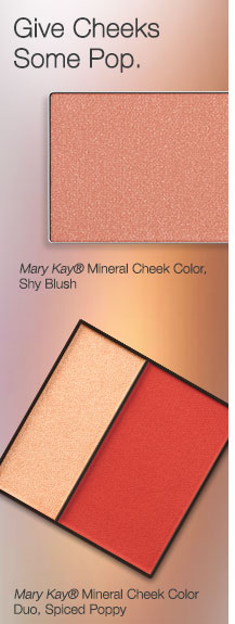 Give Cheeks Some Pop.             Mary Kay® Mineral Cheek Color, Shy Blush             Mary Kay® Mineral Cheek Color Duo, Spiced Poppy