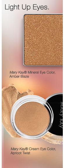 Light Up Eyes.             Mary Kay® Mineral Eye Color, Amber Blaze             Mary Kay® Cream Eye Color, Apricot Twist