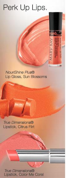 Perk Up Lips.             NouriShine Plus® Lip Gloss, Sun Blossoms             True Dimensions® Lipstick, Citrus Flirt             True Dimensions® Lipstick, Color Me Coral