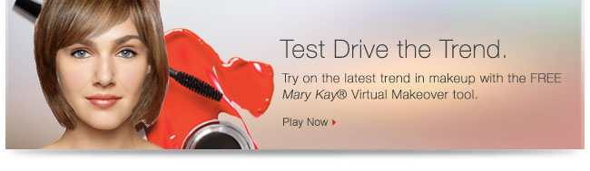 Test Drive the Trend.             Try on the latest trend in makeup with the FREE Mary Kay® Virtual Makeover tool.             Play Now