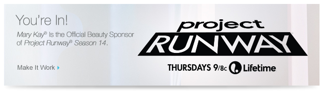 You're In! Mary Kay® is the Official Beauty Sponsor of Project Runway® Season 14. Make It Work.