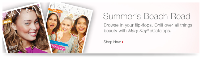 Summer's Beach Read. Browse in your flip-flops. Chill over all things beauty with Mary Kay® eCatalogs. Shop Now.