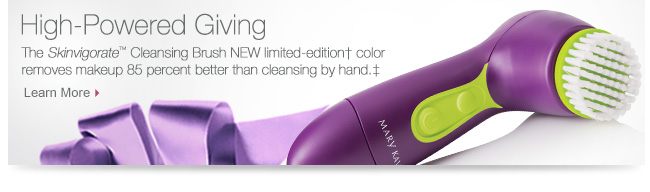 High-Powered Giving             The Skinvigorate Cleansing Brush NEW Limited-edition coor removes makeup 85 percent better than cleansing by hand.             Learn More