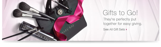 Gifts to Go!             They're perfectly put together for easy giving.             See All Gift Sets