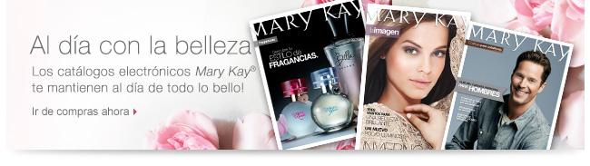 Al día con la belleza             ¡Los catálogos electrónicos Mary Kay® te mantienen al día de todo lo bello! Ir de compras ahora