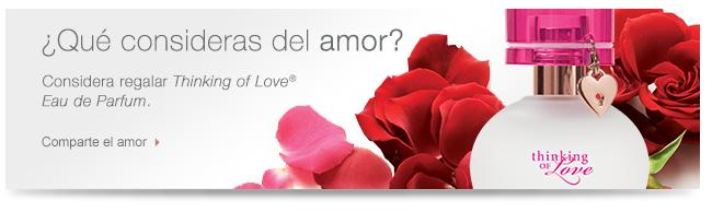 ¿Qué consideras del amor? Considera regalar Thinking of Love® Eau de Parfum. Comparte el amor