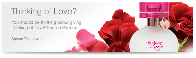 Thinking of Love? You should be thinking about giving Thinking of Love® Eau de Parfum. Spread The Love.