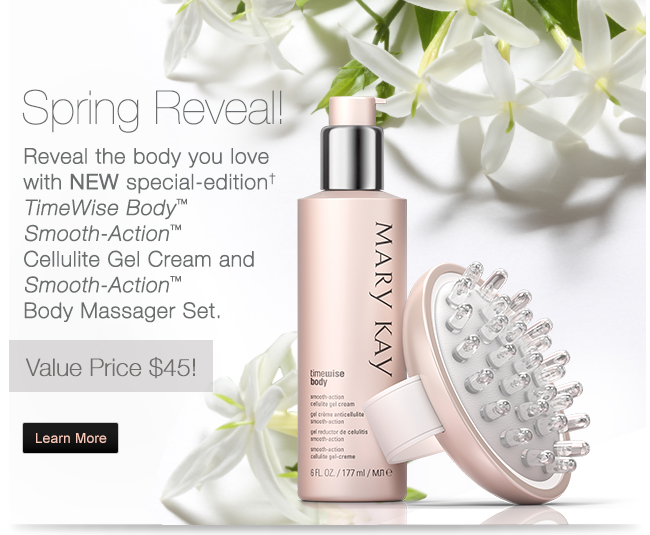Spring Reveal! Reveal the body you love with NEW special-edition† TimeWise Body™ Smooth-Action™ Cellulite Gel Cream and Smooth-Action™ Body Massager Set. Value Price $45! Learn More.