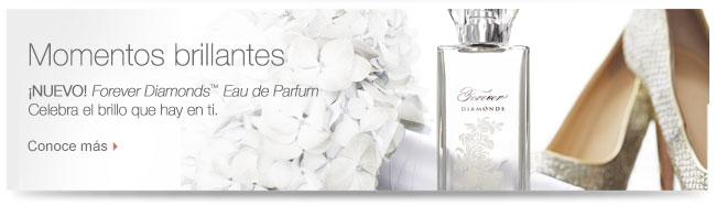 Momentos brillantes ¡NUEVO! Forever Diamonds™ Eau de Parfum celebra el brillo que hay en ti. Conoce más