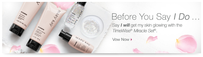 Before You Say I Do... Say I will get my skin glowing with the TimeWise® Miracle Set®. Vow Now.