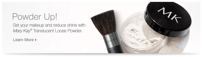Powder Up! Set your makeup and reduce shine with Mary Kay® Traslucent Loose Powder. Learn More.