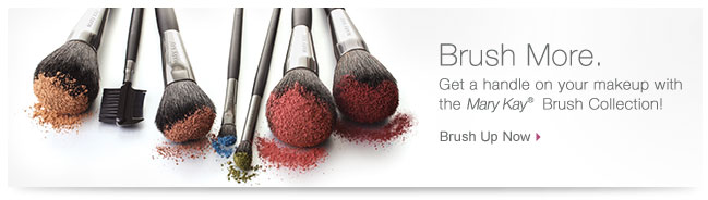Brush More. Get a handle on your makeup with the Mary Kay® Brush Collection! Brush Up Now.