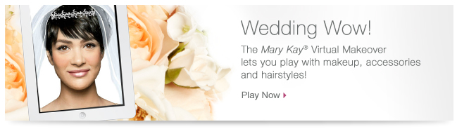 Wedding Wow! The Mary Kay® Virtual Makeover lets you play with makeup, accessories and hairstyles! Play Now.