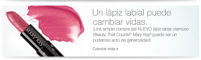 Un lápiz labial puede cambiar vidas. ¡Una simple compra del NUEVO lápiz labial cremoso <i>Beauty That Counts</i>® <i>Mary Kay</i>® puede ser un poderoso acto de generosidad! Conoce más.