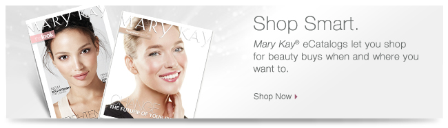 Shop Smart. Mary Kay® eCatalogs let you shop for beauty buys when and where you want to. Shop Now