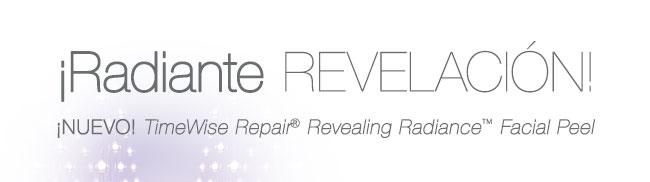 ¡Radiante revelación! ¡NUEVO! <i>TimeWise Repair</i>® <i>Revealing Radiance</i>™ <i>Facial Peel</i>