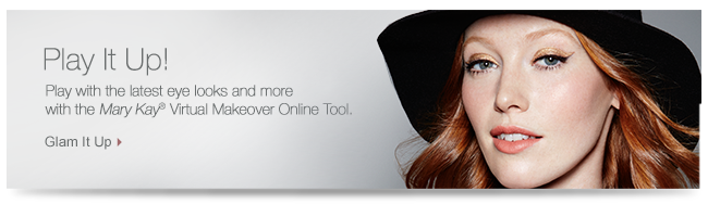 Play It Up! Play with the latest eye looks and more with the Mary Kay® Virtual Makeover Online Tool. Glam It Up.