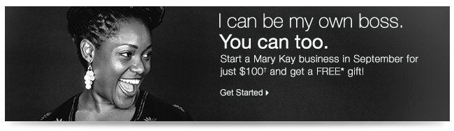 You Can Love Your Life! Start a Mary Kay business in September for just $100 and get a FREE* gift! Get Started